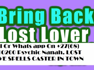LOVE SPELLS IN SOUTH AFRICA THAT WILL BRING BACK YOUR LOST LOVER OR AN EX LOVER